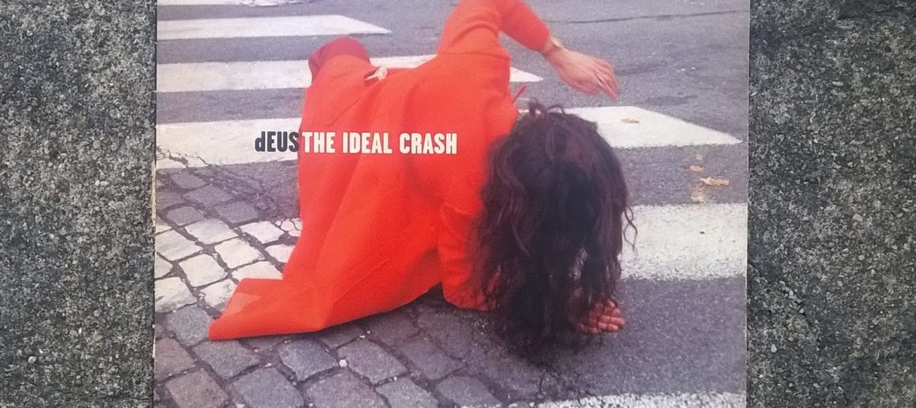 dEUS: THE IDEAL CRASH