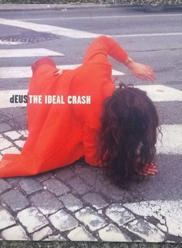 dEUS: THE IDEAL CRASH